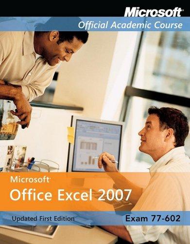 Exam 77-602: Microsoft Office Excel 2007 (Microsoft...