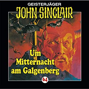 Um Mitternacht am Galgenberg (John Sinclair 64) Hörspiel
