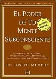 El Poder De Tu Mente Subconsciente: Amazon.es: Joseph