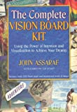 The Complete Vision Board Kit: Using the Power of Intention and Visualization to Achieve Your Dreams by John Assaraf (2008-10-07)