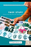 Fake Stuff: China and the Rise of Counterfeit Goods (Routledge Series for Creative Teaching and Learning in Anthropology), Yi-Chieh Jessica Lin, 0415883032