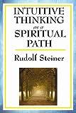 Intuitive Thinking As a Spiritual Path, Rudolf Steiner, 1604593113