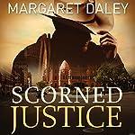 Scorned Justice | Margaret Daley