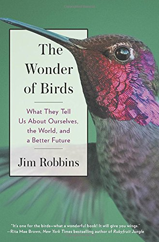 The Wonder of Birds: What They Tell Us About Ourselves, the World, and a Better Future cover