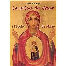 La prière du coeur a l'école de Marie (French Edition)
