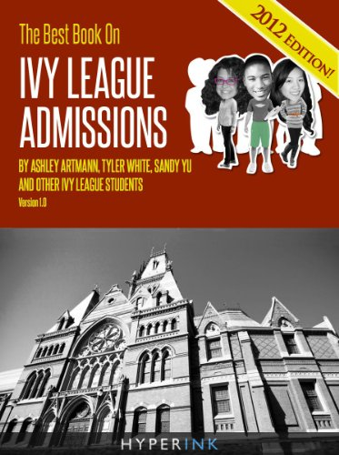 The 2012 Best Book On Ivy League Admissions Featuring Real Common Apps From Harvard, Stanford, UPenn, MIT Students And More!