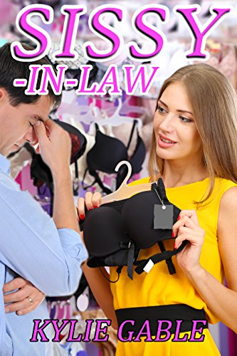 Sissy in law kindle edition by kylie gable literature fiction sissy in law by gable kylie fandeluxe Image collections