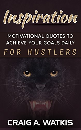 Inspiration: Motivational Quotes To Achieve Your Goals Daily