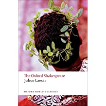 The Oxford Shakespeare: Julius Caesar