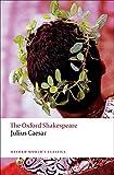 The Oxford Shakespeare: Julius Caesar (Oxford World's Classics)