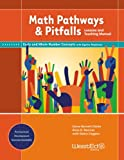 img - for Math Pathways & Pitfalls Early and Whole Number Concepts With Algebra Readiness: Lessons and Teaching Manual Grade K and Grade 1 book / textbook / text book