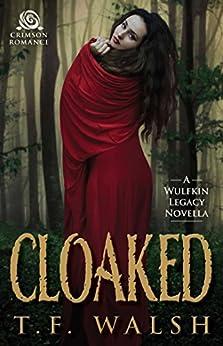 Cloaked: A Wulfkin Legacy Novella (Wulfkin Legacy Book 1) by [Walsh, T.F.]