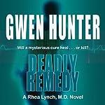 Deadly Remedy: Rhea Lynch, M.D., Book 3 | Gwen Hunter