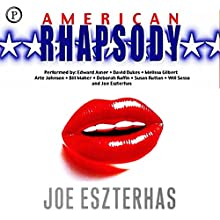 American Rhapsody Audiobook by Joe Eszterhas Narrated by Joe Eszterhas, Ed Asner, Nina Foch, Melissa Gilbert, Bill Maher, Will Sasso, David Dukes