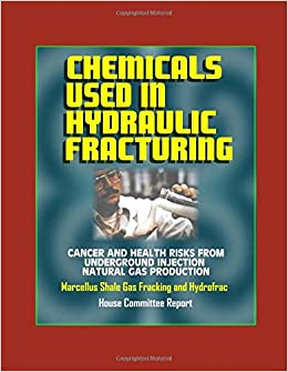 Chemicals Used in Hydraulic Fracturing: Cancer and Health