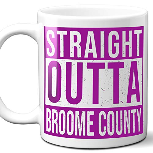 Straight Outta Broome County USA Souvenir Mug Gift. Love City Town Lover Coffee Unique Cup Men Women Birthday Mothers Day Fathers Day Christmas. Purple. 11 oz.