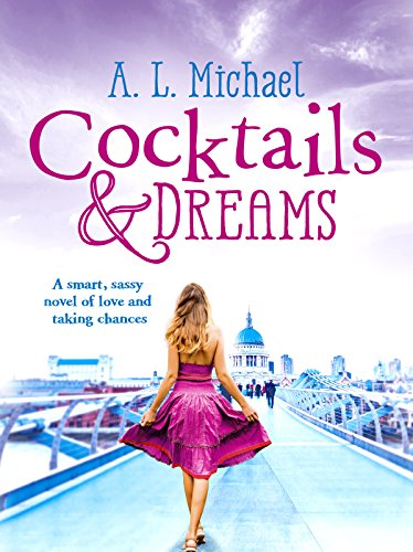 Cocktails and Dreams: A romantic comedy with a perfect feel-good ending! (Martini Club Book 1)