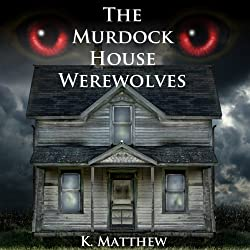 The Murdock House Werewolves