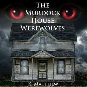 The Murdock House Werewolves Audiobook