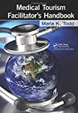 Medical Tourism Facilitator's Handbook
