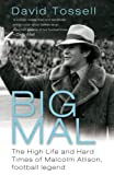 watch pep - Big Mal: The High Life and Hard Times of Malcolm Allison, Football Legend
