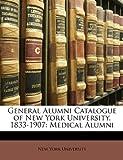 General Alumni Catalogue of New York University, 1833-1907, , 1146626754