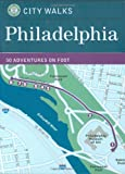 City Walks Philadelphia: 50 Adventures on Foot
