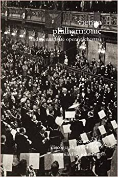 Wiener Philharmoniker 2 - Vienna Philharmonic and Vienna State Opera Orchestras. Discography Part 2 1954-1989. [2000].: Discography 1954 - 1989