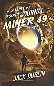 The Lost and Found Journal of a Miner 49er: Vol. 2