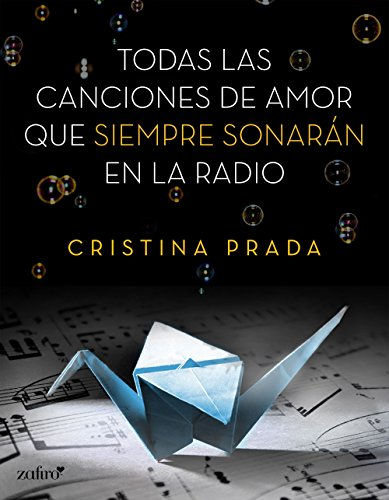 Todas las canciones de amor que siempre sonarán en la radio (Spanish Edition)