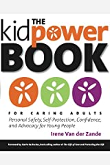 The Kidpower Book for Caring Adults: Personal Safety, Self-Protection, Confidence, and Advocacy for Young People Paperback