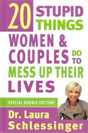 20 Stupid Things Women and Couples Do to Mess up Their Lives: Special Double Edition pdf