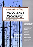 : Understanding Rigs and Rigging by Ted Brewer (1990-11-01)