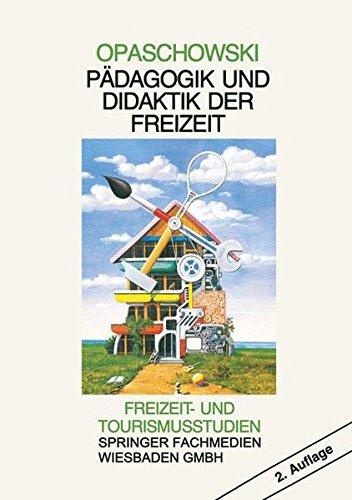 Pädagogik und Didaktik der Freizeit (Freizeit- und Tourismusstudien) (German Edition)