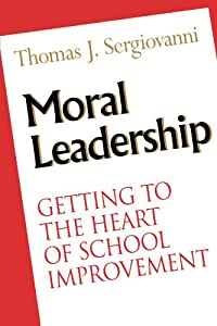 critique of sergiovanni s moral leadership getting to the heart of school improvement Open textbooks for hong kong texture: feel or appearance of an object or surface moral leadership: getting to the heart of school improvement.