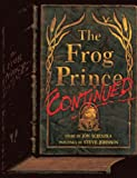 The Frog Prince, Continued, Jon Scieszka, 0785735674