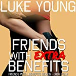 Friends with Extra Benefits   Luke Young