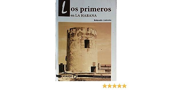 Los Primeros En La Habana.la Primera Habana, los Primeros ...
