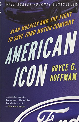 american-icon-alan-mulally-and-the-fight-to-save-ford-motor-company