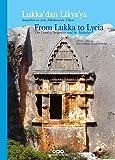 Lukka'dan Likya'ya / From Lukka to Lycia: Sarpedon Ve Aziz Nikolaos'un Ulkesi / The Land of Sarpedon and St. Nicholas (English and Turkish Edition)