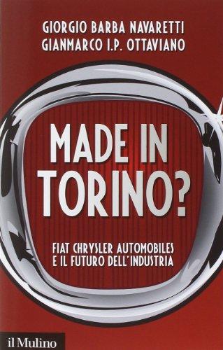 Made In Torino  Fiat Chrysler Automobiles E Il Futuro Dellindustria