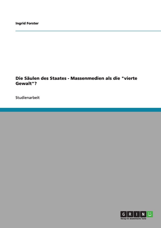 """Die Säulen des Staates. Massenmedien als die """"vierte Gewalt""""? (German Edition) ebook"""
