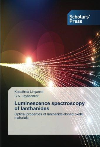 Luminescence spectroscopy of lanthanides: Optical properties of lanthanide-doped oxide materials pdf epub