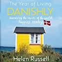The Year of Living Danishly: Uncovering the Secrets of the World's Happiest Country Hörbuch von Helen Russell Gesprochen von: Lucy Price-Lewis