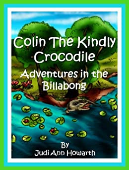 Colin the Kindly Crocodile: Adventures in the Billabong