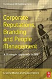 Corporate Reputations, Branding and People Management (Advanced HR Practitioner)