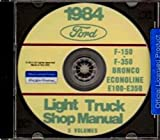 STEP-BY-STEP 1984 FORD VAN, ECONOLINE & PICKUP COMPLETE FACTORY REPAIR SHOP & SERVICE MANUAL CD INCLUDES F100, F-150, F-250, F-350, F-Super Duty, BRONCO, ECONOLINE E-100, E-150, E-250, E-350