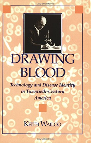 Drawing Blood: Technology and Disease Identity in Twentieth-Century America (The Henry E. Sigerist Series in the History