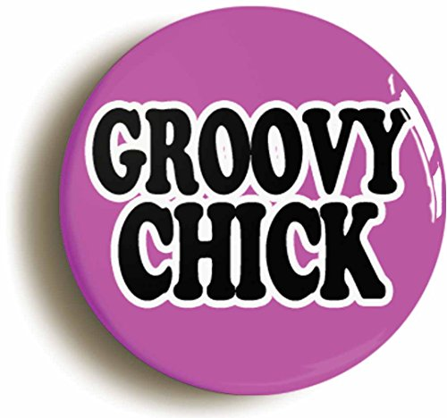 Groovy Chick Retro Sixties Button Pin (Size 1inch Diameter) 1960s ()
