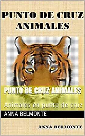 PUNTO DE CRUZ ANIMALES: Preciosos patrones de animales para ...